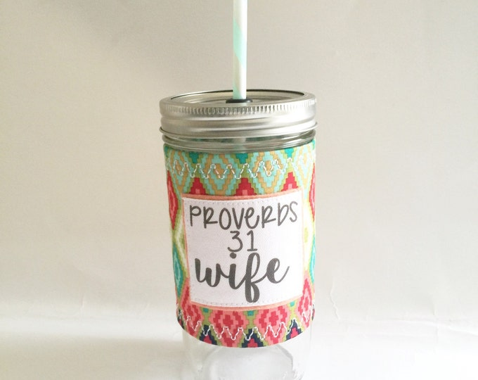 Proverbs 31 Wife Mason Jar Tumbler 24oz  BPA Free Straw Travel Mug Insulated Sleeve Cozy