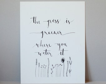 Quotes - The Grass is Greener Where you Water it