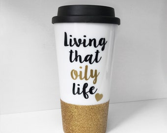 Living that Oily Life Travel Mug; Boss Mug; Mom mug; Essential Oils; Young Living; Crunchy Mom; Oils; Oily Life