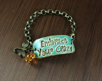Embrace Your Crazy ~ ceramic bracelet with dragonfly and amber ~ Fun bracelets for the Outlander fan