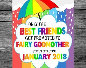 Rainbow Baby Only The Best Friends Get Promoted To Fairy Godmother Pregnancy Announcement Photo Prop Sign, Pregnancy Reveal Sign, PRINTABLE