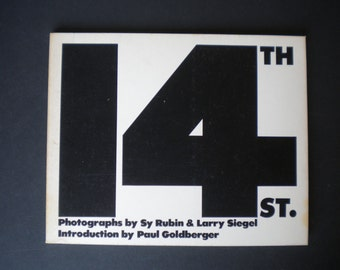 14th Street Photographs by Sy Rubin and Larry Siegel 1st edition