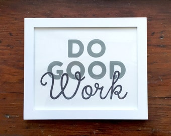 Do Good Work - 8X10 -  Hand Lettered Print
