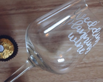 Wedding planning wine glass, Custom gift, Gifts for her, Engagement glass, Maid of honour, Bridesmaid, Bride to be