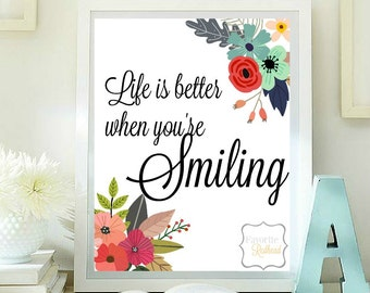 Life is better when you're smiling printable quotes