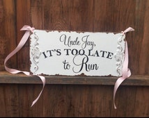 Its too late to run cause here she comes, custom wooden wedding sign