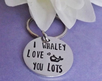 Anniversary Gift - I Whaley Love You - Girlfriend Boyfriend Gift - Hand Stamped Whale Keyring - Whale Keychain - Gift for Husband -Wife Gift