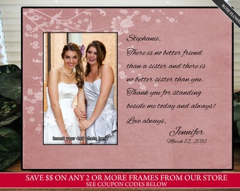Sister Bridesmaid Best Friend Maid of Honor Gift Personalized Picture Frame (SF3)