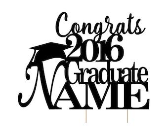 Custom Cake Topper: Congrats 2016 Graduate (Name)