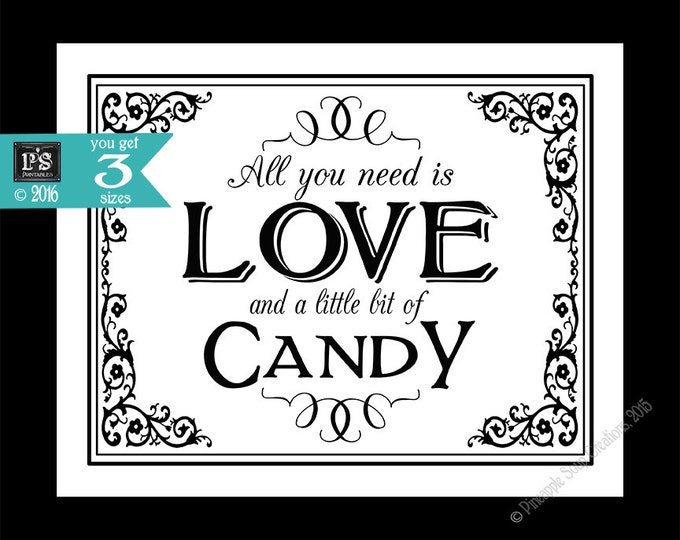 All you need is love and a little bit of Candy - Printable Wedding Dessert sign - instant download digital file - DIY - Black Tie Collection