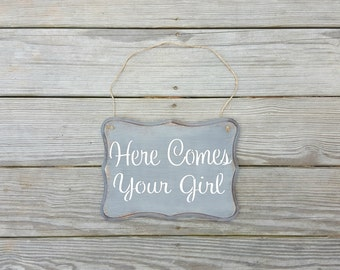 Rustic Here Comes Your Girl Wedding Sign, Rustic Wedding Decor, Distressed Wedding Sign, Ring Bearer Sign, Flower Girl Sign