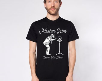 Mister Grim: Mister Grim Loves His Pets Short Sleeve T-Shirts