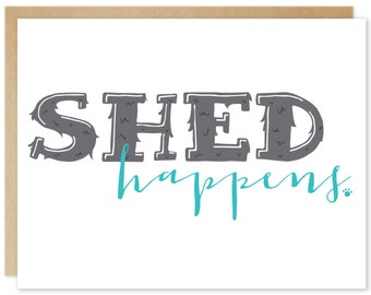 Handmade Encouraging Greeting Card – Shed Happens
