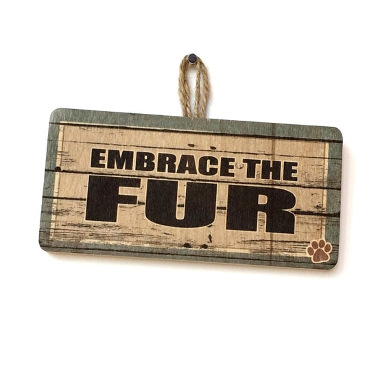 Embrace The Fur Funny Dog Sign. Turbo Decals. Fictional Signs. Faithful Signs. Bless Her Heart Decals. Lotus Signs Of Stroke. Negative Signs Of Stroke. Front Yard Signs Of Stroke. Spellman Logo