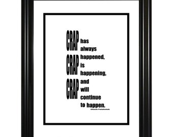 Crap happens poster, chuck palahniuk, black and white,