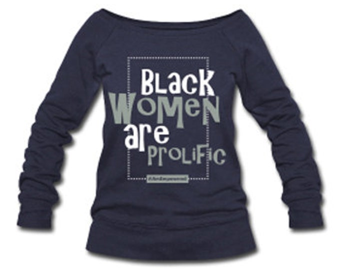 Black Women are Prolific Velvet Lettering Slouchy Wideneck Women's Sweatshirt - Navy Blue