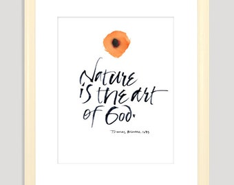 Nature is the Art of God - hand lettered 8 x 10 wall print