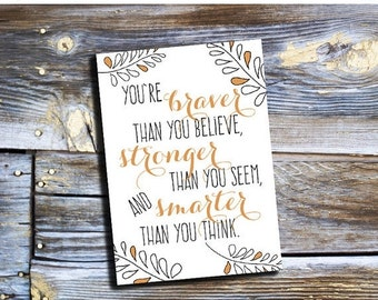 70% OFF THRU 2/13 You're braver than you believe, stronger than you seem, and smarter than you think. Christopher Robin to Pooh quote, print