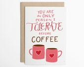Valentine's Day Card - Tolerate Before Coffee - Funny Love Card, Funny Anniversary Card, Coffee Card, Card for Her, Card for Him/C-208