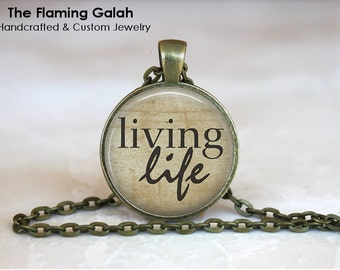 LIVING LIFE Pendant • Quote Pendant • Full Life • Happy Life • Be Brave • Quote Jewellery • Gift Under 20 • Made in Australia (P1026)