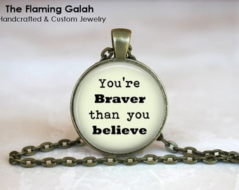 YOU are BRAVER than you BELIEVE • Quote Pendant • Empowerment Quote • Motivation • Inspirational • Gift Under 20 • Made in Australia (P1029)