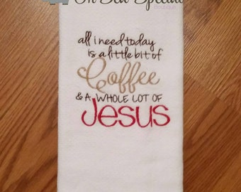 All I need is coffee and Jesus dish cloth / kitchen towel
