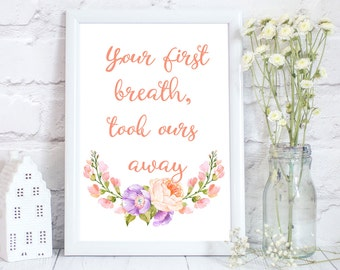 Your first breath took ours away,  nursery decoration, child's room art, baby shower decoration, printed item, nursery print, typography