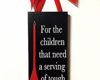 Tough Love Parenting Handmade Sign