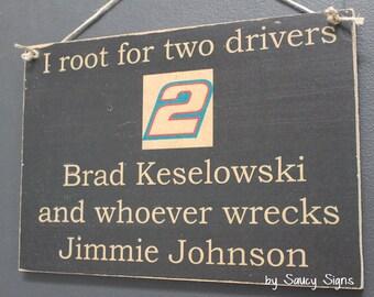 Brad Keselowski versus Jimmie Johnson Racing Driver Sign