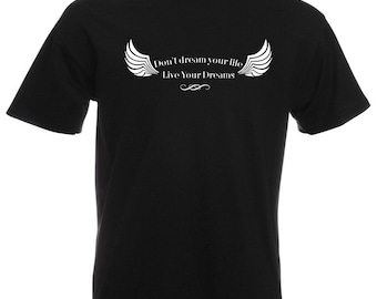 Mens T-Shirt with Quote Don't Dream Your Life Live Your Dreams / Inspirational Text Shirts / Motivational Shirt + Free Decal Gift