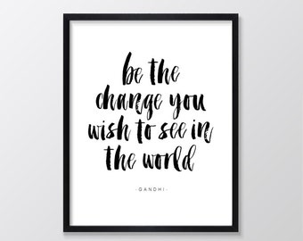 Quotes Prints, Printable Quotes, Be the Change You Wish to See in the World Printable Art, Inspirational Print, Gandhi Quote Wall Art