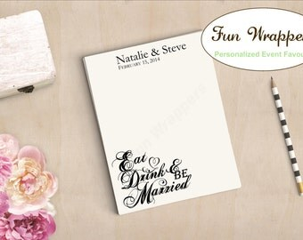 Wedding Notepad Favour | Custom Wedding Notepad | Custom Notepad | Personalized Notepad | Eat Drink and Be Married