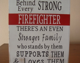 Behind Every Firefighter Family Loves Them, Wood Sign, Firefighter Sign, Firefighter Decor, Firefighter Gift, Firefighter Wall Art