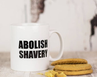 Abolish shavery mug - beard - shaving - grooming - father's day gift - father's day shaving mug