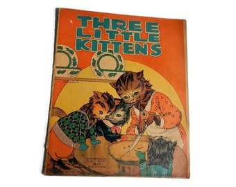 "RARE Antique Children's Book ""Three Little Kittens"" -M A Donohue & Co., No. 1-C - 1910s -Helen Chamberlin, Clara Powers Wilson illustrations"