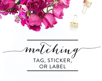 Matching Sticker, Tag, or Label Add On