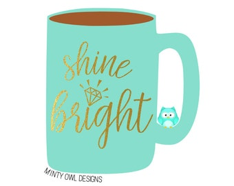 SVG Cut File - Shine Bright - Diamond - Cricut - Silhouette - Cutting Files - For Tshirts - Mugs - Decals - Do Your Best - Motivating Quote