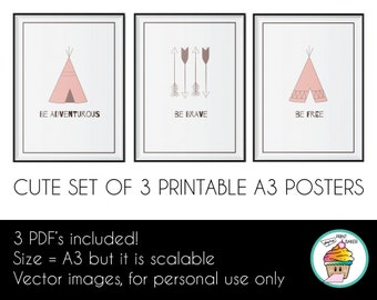 Be Adventurous, Be Brave, Be Free - Set of 3 Printable Posters A3 - Cute for a girls room - Baby girl nursery - Indian Tipi Poster Set