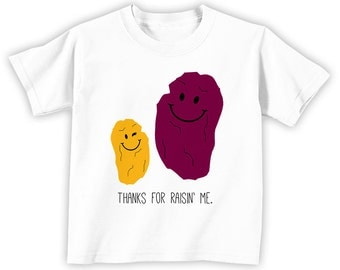 Thanks for Raisin' Me Youth/Toddler T-Shirt