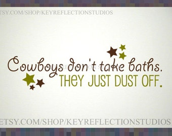 Cowboys Don't Take Baths, They Just Dust Off wall decal