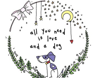 anime, All you need is love and a Dog , hand drawn and illustrated print. A4