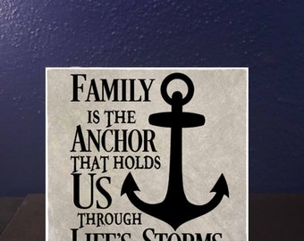 Family is the Anchor That Holds Us Through Lifes Storms Decorative Tile