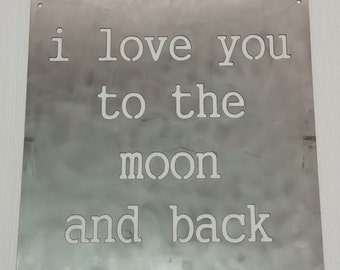"""I Love You To The Moon And Back Metal Sign - 16"""" x 16"""""""