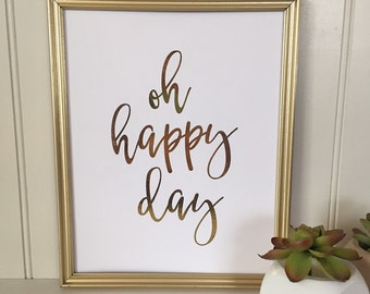 Oh Happy Day Real Foil Print - Motivational - Typographical - Inspirational Quote - Home - Nursery and Office Wall Art - Gold