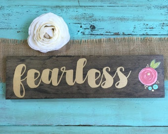 Fearless Flower Wooden Sign