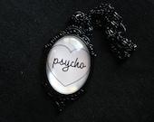 Psycho Pendant