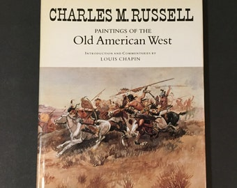 Charles M Russell: Paintings of the Old American West, Louis Chapin, 1978, Western Art