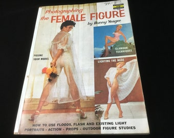 Photographing the Female Figure 1957 by Bunny Yeager Magazine Book