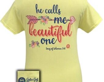 Girlie Girl He Calls Me Beautiful One Shirt