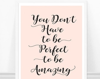 Typography Print - You don't have to be perfect to be amazing - Motivational Print - Inspirational Quote - Black and Pink - Art Print